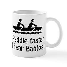 Paddle Faster I hear Banjos! Mug