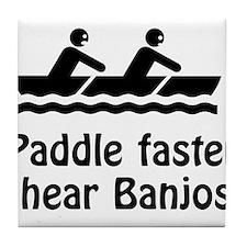 Paddle Faster I hear Banjos! Tile Coaster