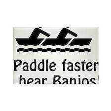 Paddle Faster I hear Banjos! Rectangle Magnet