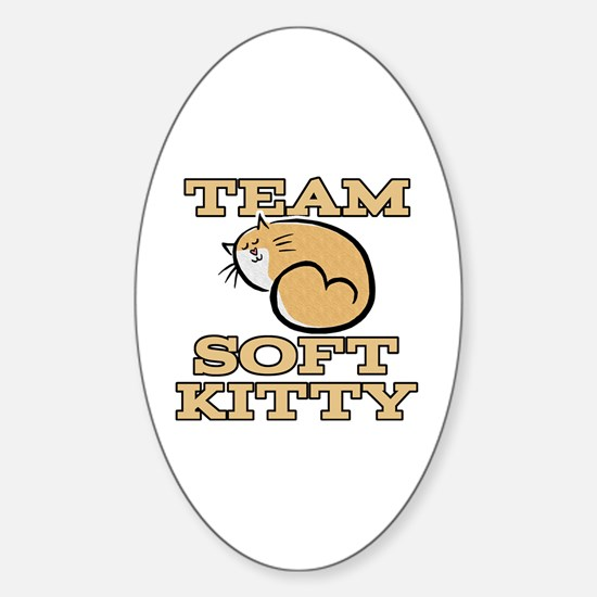 Team Soft Kitty Sticker (Oval)