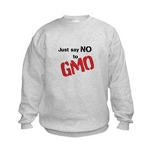 Just say NO to GMO Sweatshirt