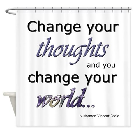 Change Your Thoughts Shower Curtain