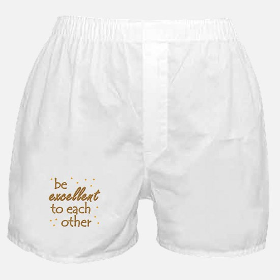Be Excellent Boxer Shorts