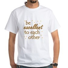 Be Excellent Shirt