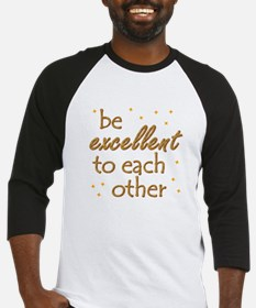 Be Excellent Baseball Jersey