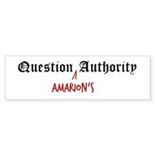 Question Amarion Authority Bumper Bumper Sticker