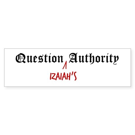 Question Izaiah Authority Bumper Sticker