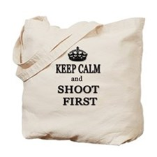 Keep Calm Shoot First Tote Bag