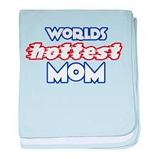 Worlds HOTTEST MOM baby blanket