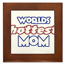 Worlds HOTTEST MOM Framed Tile