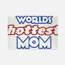 Worlds HOTTEST MOM Rectangle Magnet