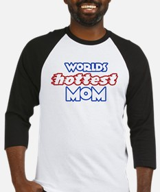 Worlds HOTTEST MOM Baseball Jersey