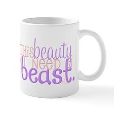 This Beauty Doesnt Need A Beast Mug