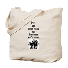 cat doesnt like you Tote Bag