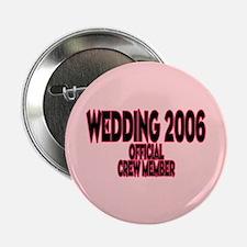 Wedding 2006 Official Crew Member Button