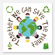 "Together Save the Planet Square Car Magnet 3"" x 3"""