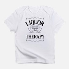 LIQUOR is cheaper than THERAPY Infant T-Shirt