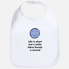 Life is short but a smile tak Bib