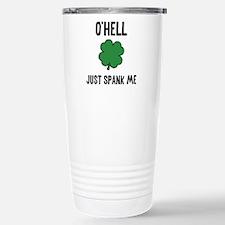 O'hell Just Spank Me Thermos Mug