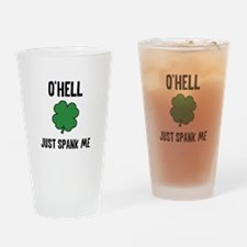 O'hell Just Spank Me Drinking Glass