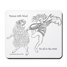 Dances with Wool ... Its all in the Twist Mousepad