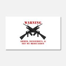 Armed, Dangerous, & Off my Meds Car Magnet 20 x 12