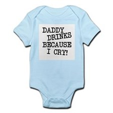 Daddy Drinks Because I Cry Body Suit