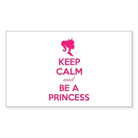 Keep calm and be a princess Sticker (Rectangle)