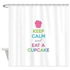 Keep calm and eat a cupcake Shower Curtain