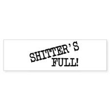 Shitters Full Bumper Bumper Sticker
