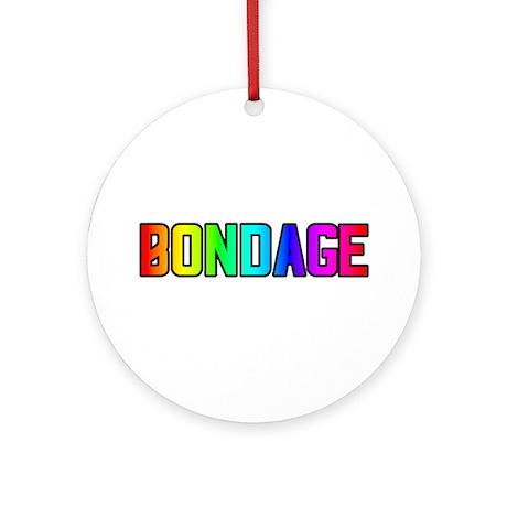 BONDAGE-RAINBOW TEXT Ornament (Round)