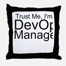 Trust Me, I'm A DevOps Manager Throw Pillow