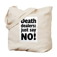 Just Say No to Death Tote Bag