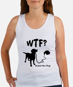 WTF Unchain Your Dog Tank Top