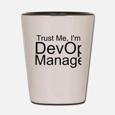 Trust Me, I'm A DevOps Manager Shot Glass