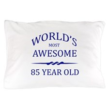 World's Most Awesome 85 Year Old Pillow Case