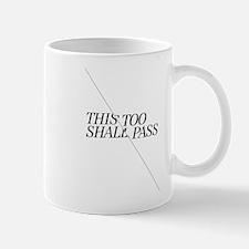 This Too Shall Pass - Black Mug