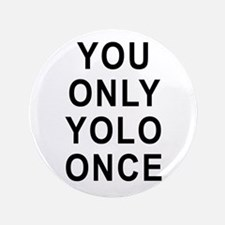 "You Only Yolo Once 3.5"" Button (100 pack)"