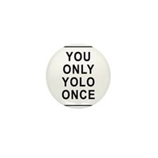 You Only Yolo Once Mini Button (10 pack)