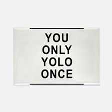 You Only Yolo Once Rectangle Magnet