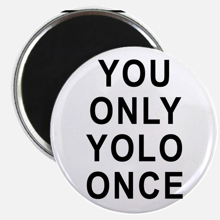 """You Only Yolo Once 2.25"""" Magnet (10 pack)"""