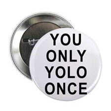 """You Only Yolo Once 2.25"""" Button (10 pack)"""