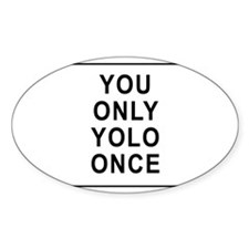 You Only Yolo Once Decal
