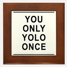 You Only Yolo Once Framed Tile