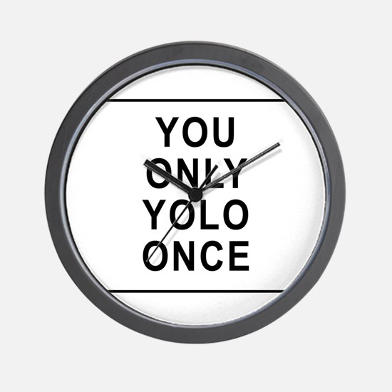 You Only Yolo Once Wall Clock