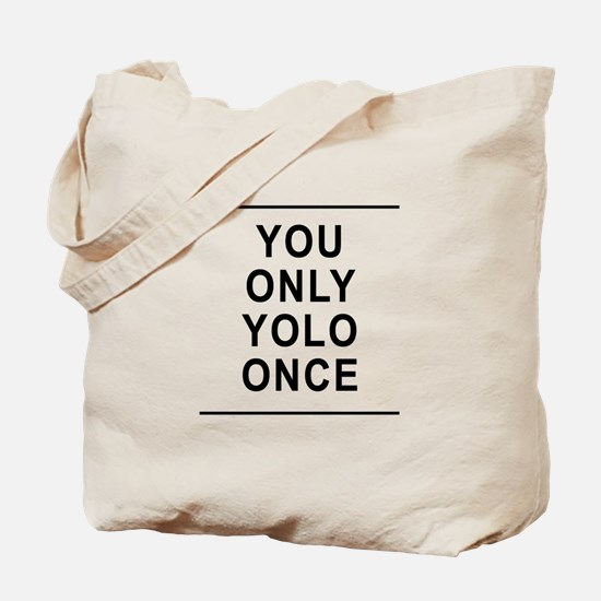 You Only Yolo Once Tote Bag
