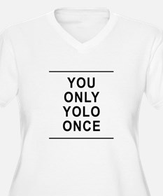 You Only Yolo Once Plus Size T-Shirt