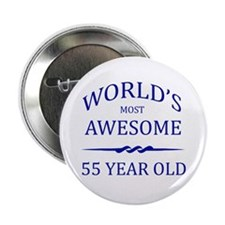 "World's Most Awesome 55 Year Old 2.25"" Button"