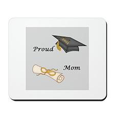 Proud Mom of a Graduate! Mousepad