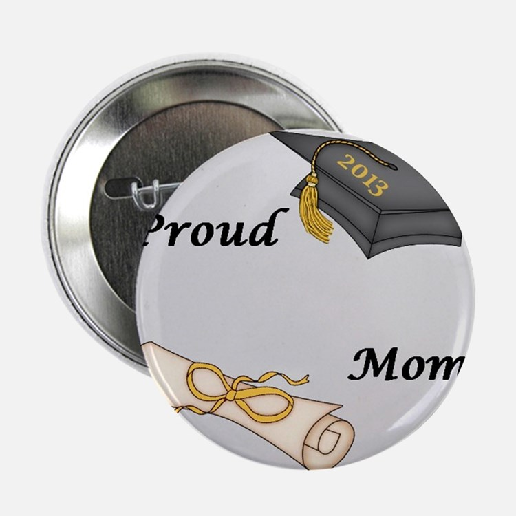 "Proud Mom of a Graduate! 2.25"" Button"